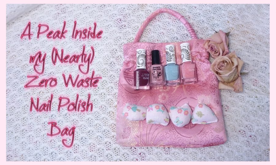 Review: The Little Flower – A Peak Inside My (Nearly) Zero Waste Nail Polish Bag