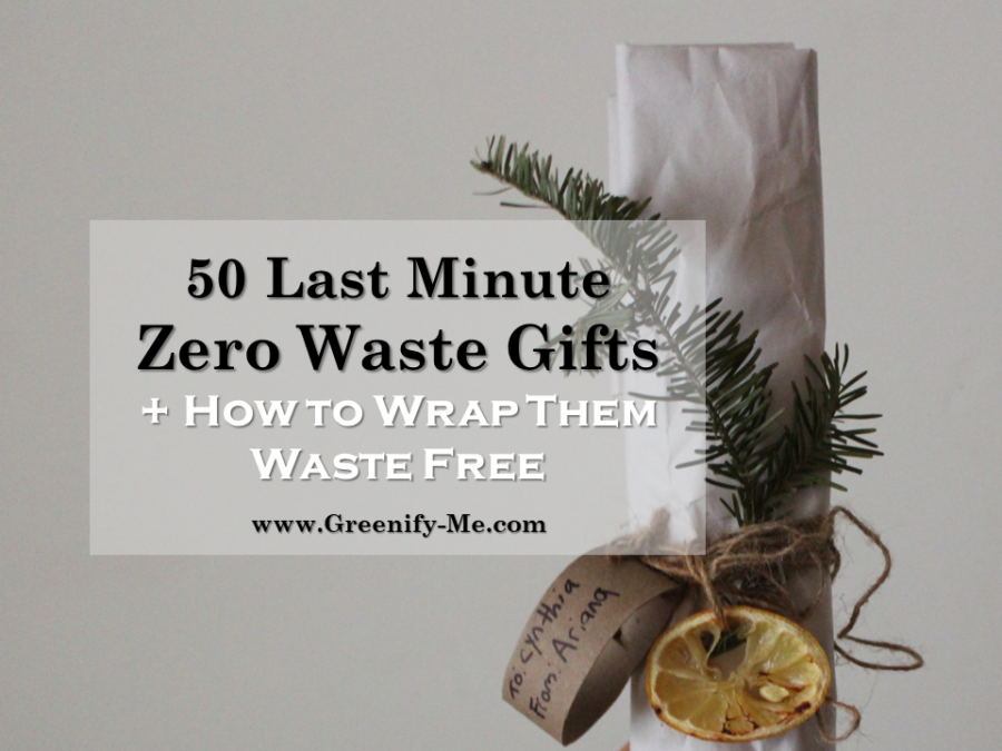 50 Last Minute Zero Waste Gifts + How to Wrap Them Waste Free