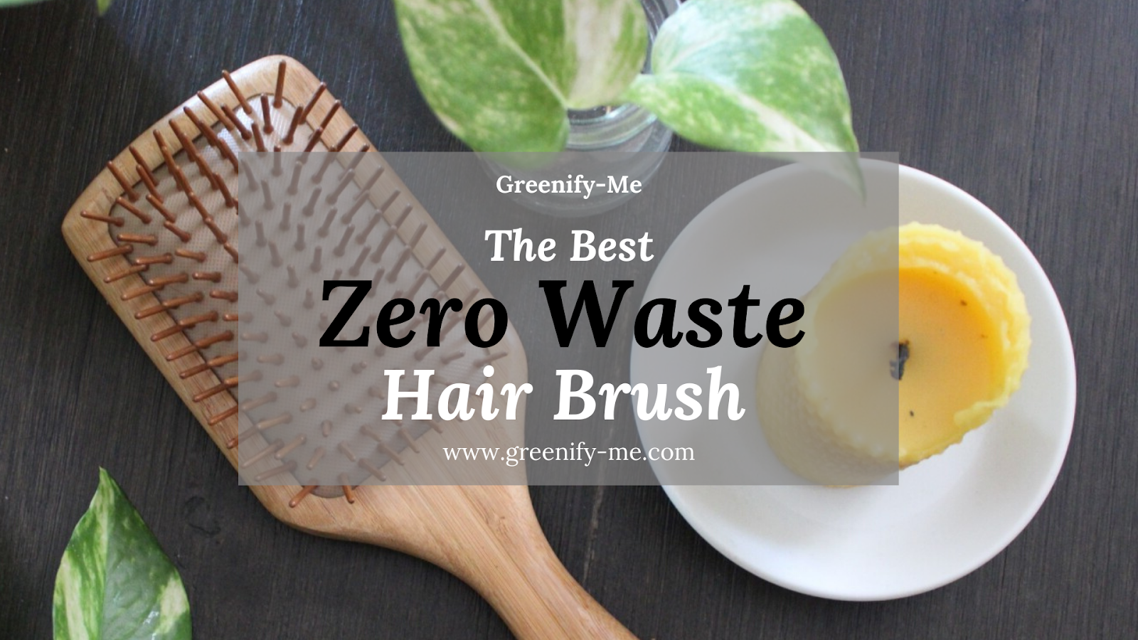 The Best Zero Waste Hair Brush