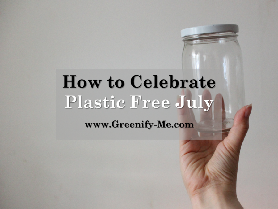 How to Celebrate Plastic Free July