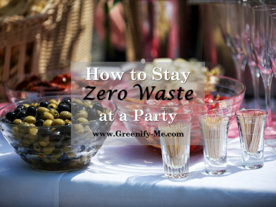 How to Stay Zero Waste at a Party