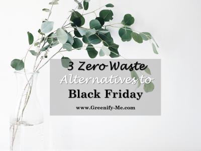 3 Zero Waste Alternatives to Black Friday