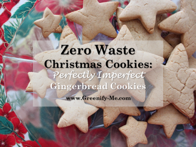 Zero Waste Christmas Cookies: Perfectly Imperfect Gingerbread Cookies