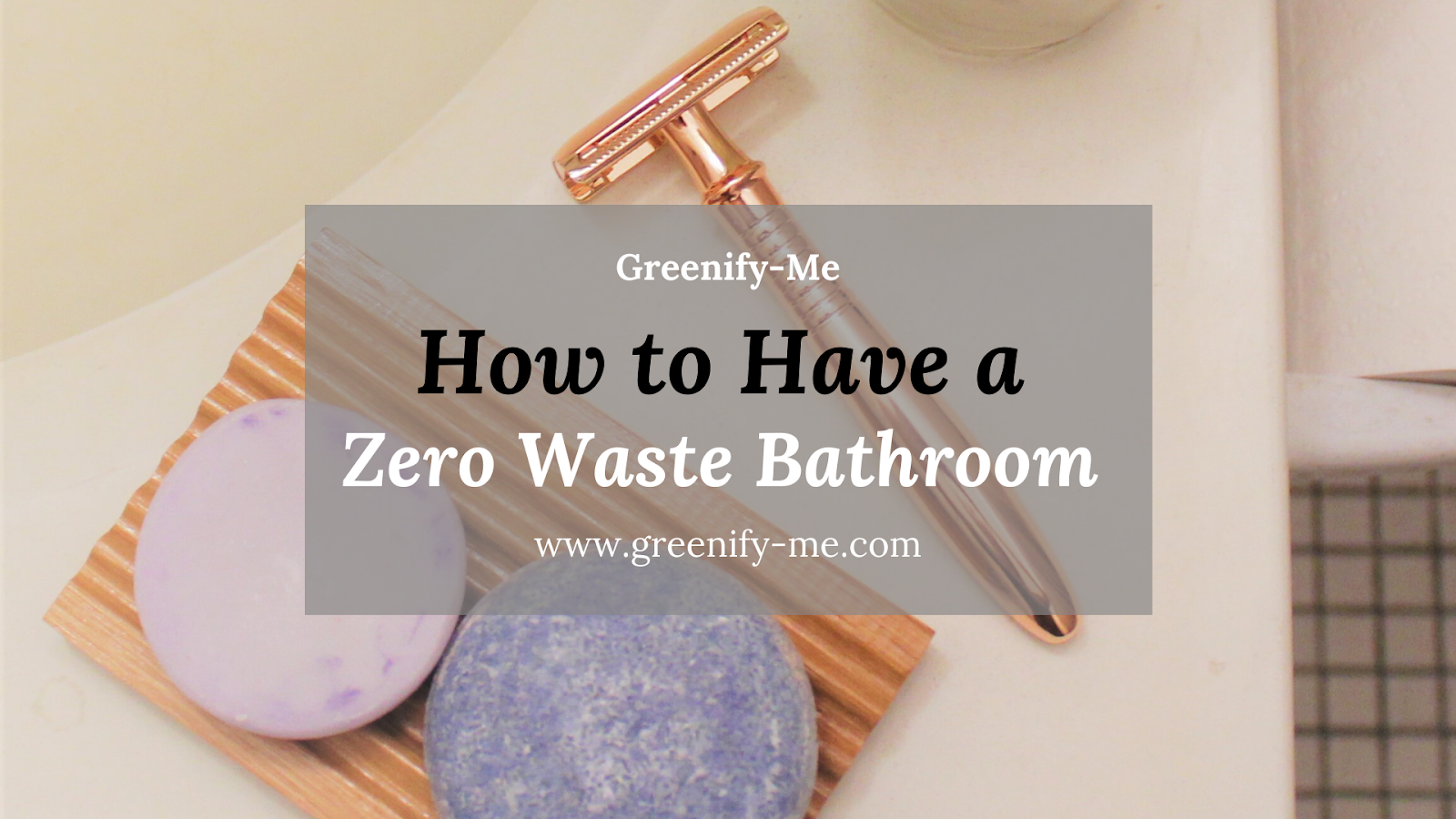 How to Have a Zero Waste Bathroom
