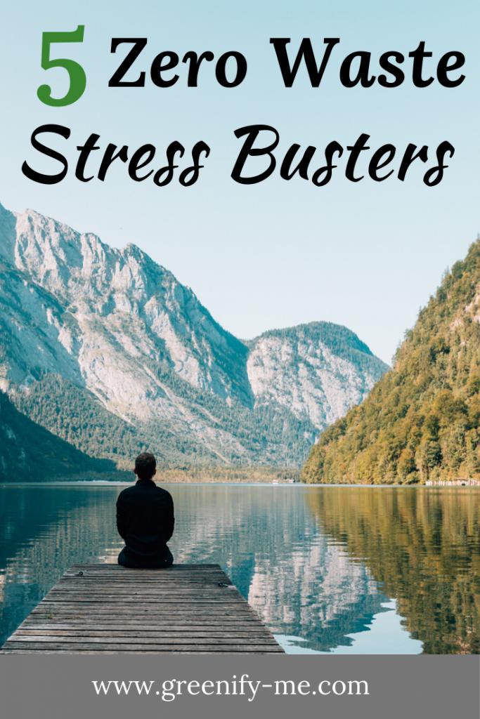 5 Zero Waste Stress Busters