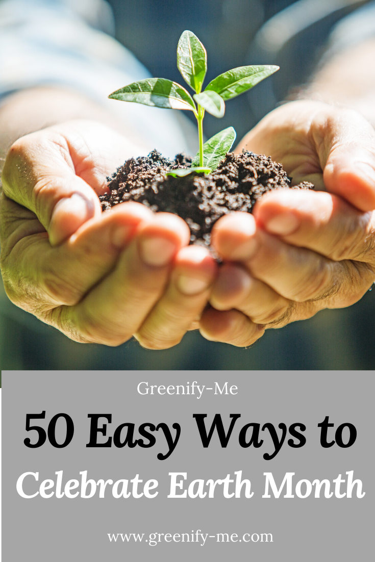 50 Easy Ways to Celebrate Earth Month