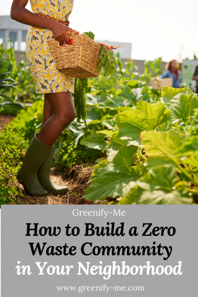 How to Build a Zero Waste Community in Your Neighborhood