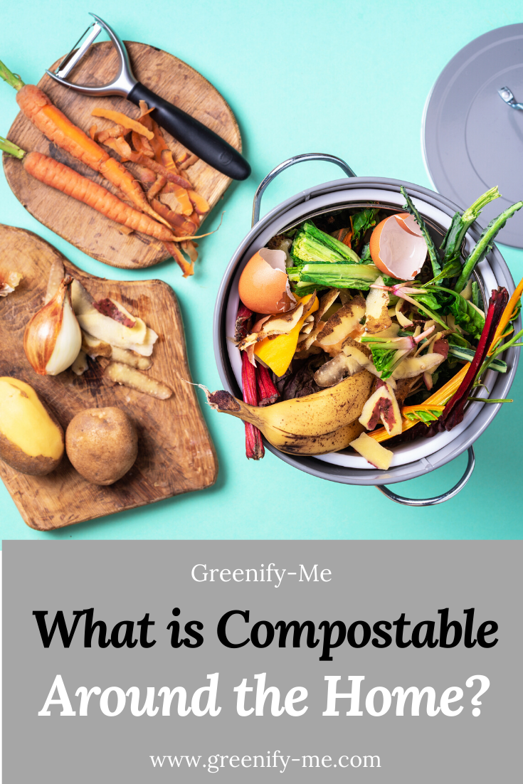 What is Compostable Around The Home?