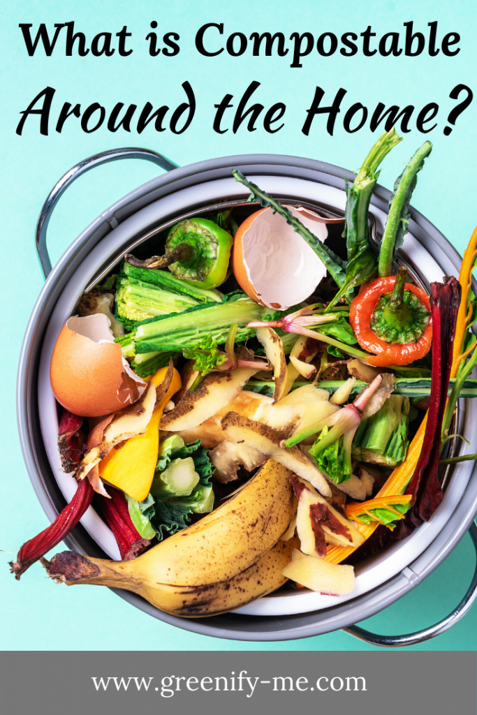 What is Compostable Around The Home